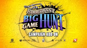 Sir Hammerlocks Big Game Hunt DLC